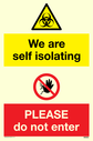 <p>dual sign warning biohazard symbol and no addmitance red prohibtion </p> Text: We are self isolating PLEASE do not enter