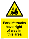 Fork lift warning symbol in warning triangle Text: Forklift trucks have right of way in this area