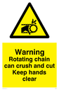 moving machinery symbol in warning triangle Text: Warning Rotating chain can crush and cut Keep hands clear