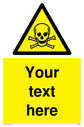 Custom Toxic safety sign with skull and cross bones symbol - black skull and cross bones symbol in yellow triangle. Text: Your text here - just add to your order and fill in the 'special instructions' box at the basket to confirm your required text.