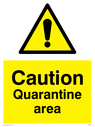 exclamation in warning triangle Text: Caution Quarantine area