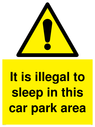 <p>It is illegal to sleep in this car park area with general warning symbol</p> Text: It is illegal to sleep in this car park area