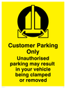 <p>Customer parking only with clamped wheel symbol</p> Text: Customer Parking Only Unauthorised parking may result in your vehicle being clamped or removed