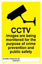 <p>CCTV safety warning signs with camera symbol</p> Text: CCTV images are being monitored for the purposes of crime prevention and public safety. Scheme operated by: / Contact: