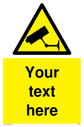Custom CCTV Sign. Add your own custom text. Normal delivery times apply. Black on yellow CCTV symbol. Text: Your text here - just add to your order and fill in the 'special instructions' box at the basket to confirm your required text.