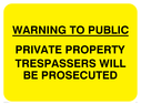 text only on yellow Text: warning to public private property trespassers will be prosecuted