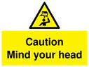 <p>Mind your head with warning triangle</p> Text: mind your head