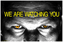 staring-eyes-and-the-message-we-are-watching-you-in-yellow-text~