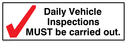 Daily Vehicle Inspections MUST be carried out with tick symbol Text: Daily Vehicle Inspections MUST be carried out