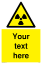 Custom Radioactive Material Sign. Add your own custom text. Normal delivery times apply. Yellow Radioactive Material Symbol. This symbol and sign layout complies with new EN7010 legislation that governs safety signs. Text: Your text here - just add to your order and fill in the 'special instructions' box at the basket to confirm your required text.