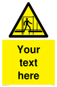 Custom Scaffold Incomplete Sign. Add your own custom text. Normal delivery times apply. Yellow Scaffold Incomplete Symbol. This symbol and sign layout complies with new EN7010 legislation that governs safety signs. Text: Your text here - just add to your order and fill in the 'special instructions' box at the basket to confirm your required text.