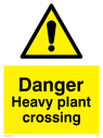 General warning symbol in warning triangle Text: Danger Heavy plant crossing