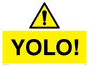 YOLO! funny sign Text: YOLO!