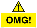 OMG! funny sign Text: OMG!