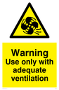 moving machinery symbol in warning triangle Text: Warning Use only with adequate ventilation