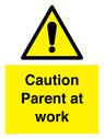 <p>Caution Parent at work</p> Text: