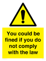 <p>You could be fined if you do not comply with the law</p> Text: