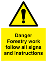 <p>Danger Forestry work follow all signs and instructions</p> Text: