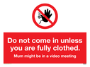 <p>Funny no admittance sign Mum at work sign</p> Text: