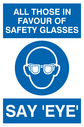 Eye protection must be worn funny sign. Safety glasses symbol. Text: All those in favour of safety glasses, say 'eye'.