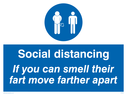 social-distancing-if-you-can-smell-their-fart-move-farther-apart-sign-~