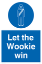 Star Wars. Let the wookie win. Text: Let the wookie win.