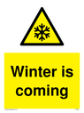 <p>Winter is coming</p> Text: Winter is coming funny warning sign with ice symbol