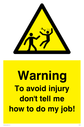 to-avoid-injury-dont-tell-me-how-to-do-my-job-sign-~